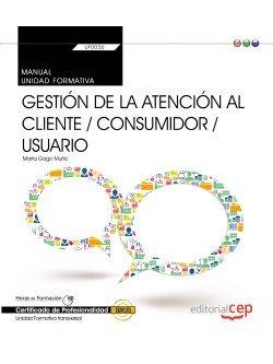 Manual. gestion de la atencion al cliente / consumidor / usu