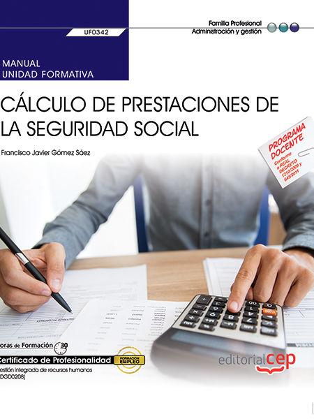 Manual. calculo de prestaciones de la seguridad social (uf03