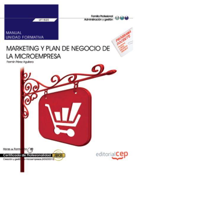 Manual. marketing y plan de negocio de la microempresa (uf18