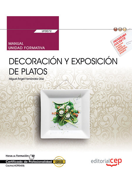 Manual. decoracion y exposicion de platos (uf0072). certific