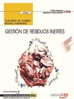 Cuaderno del alumno. gestion de residuos inertes (uf0286). c