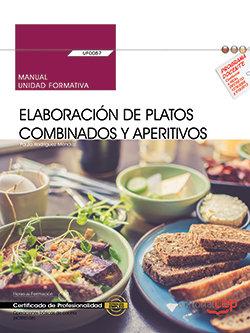 Manual. elaboracion de platos combinados y aperitivos (uf005