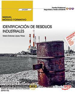 Manual. identificacion de residuos industriales (uf0287). ce
