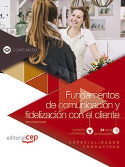 Fundamentos de comunicacion y fidelizacion con el cliente (c