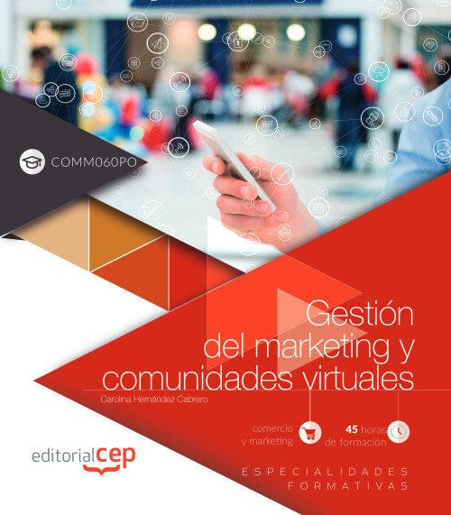Gestion del marketing y comunidades virtuales (comm060po)