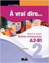 A vrai dire a2-b1 cahier 11