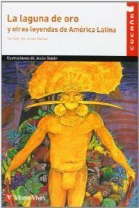 Laguna de oro otras leyendas america latina,la cucaña