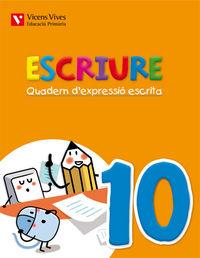 Escriure. quadern d'expressio escrita 10 balears