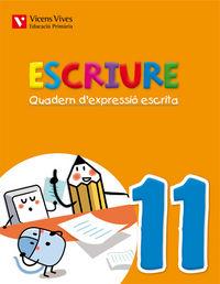 Escriure. quadern d'expressio escrita 11 balears