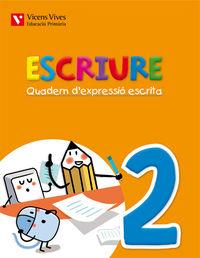 Escriure. quadern d'expressio escrita 2 balears