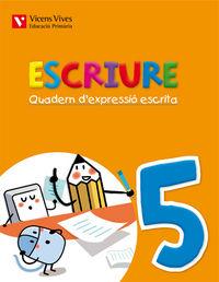 Escriure. quadern d'expressio escrita 5 balears
