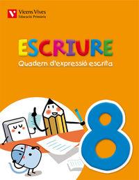 Escriure. quadern d'expressio escrita 8 balears