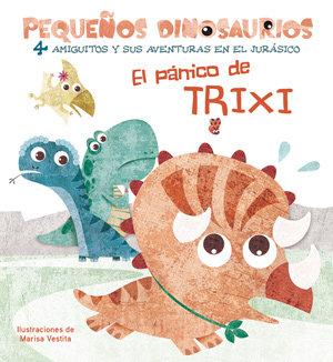 Panico de trixi pequeÑos dinosaurios +2 aÑos