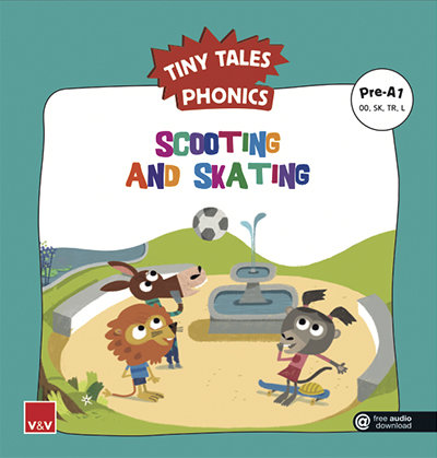 Scooting and skating tiny tales phonics pre a1