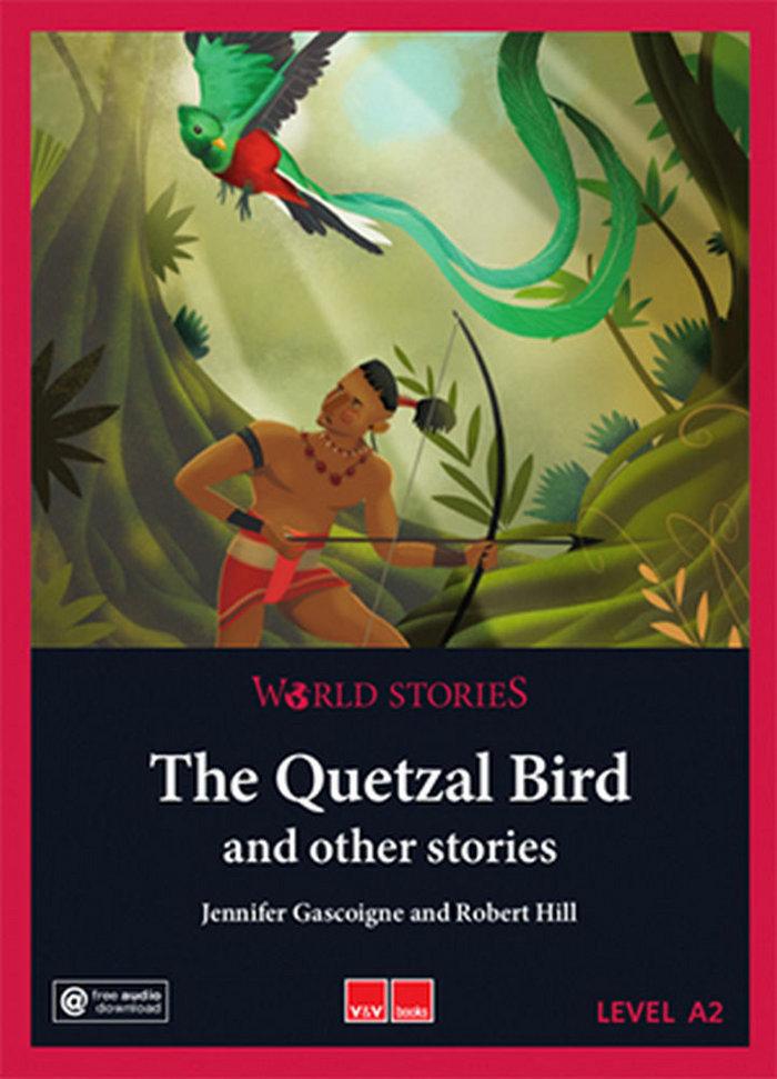 Quetzal bird world stories level 1 a2,the