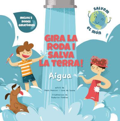 Gira la roda i salva la terra aigua catalan