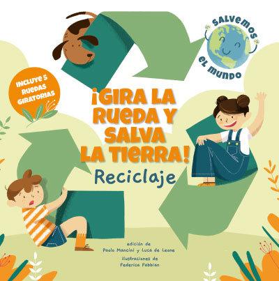 Gira la rueda y salva la tierra reciclaje