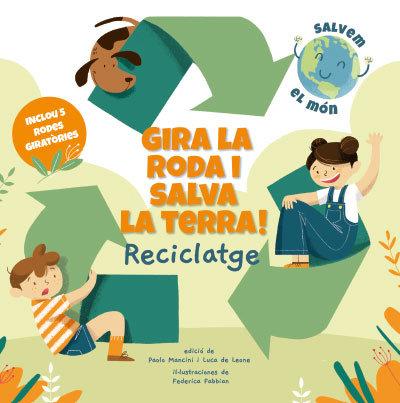 Gira la roda i salva la terra reciclatge catalan