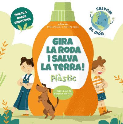 Gira la roda i salva la terra plastic catalan