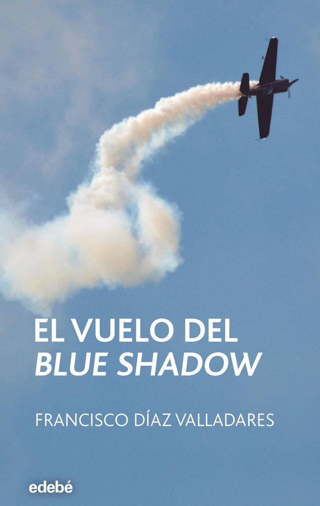 Vuelo del blue shadow,el