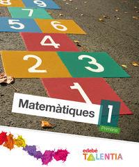 Matematiques (catalan) ed.2014 talentia e.p.1