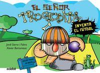 Troglodita 3 el señor troglodita inventa el futbol