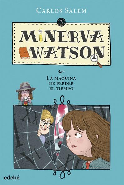 Minerva watson y la maquina de perder el tiempo
