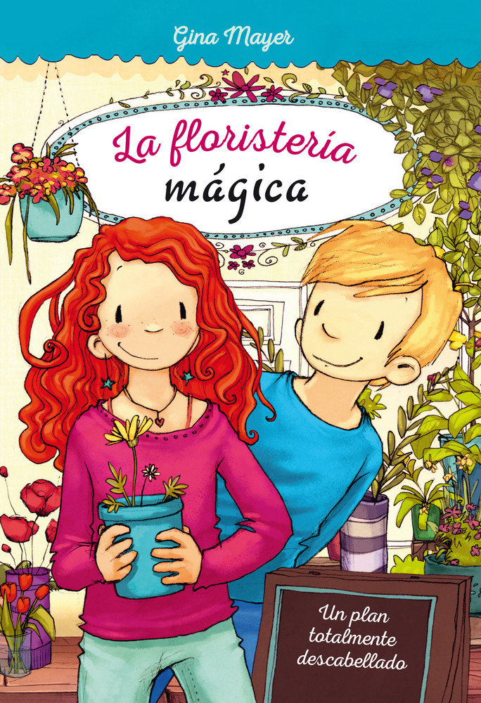 Floristeria magica 2 un plan totalmente descabellado