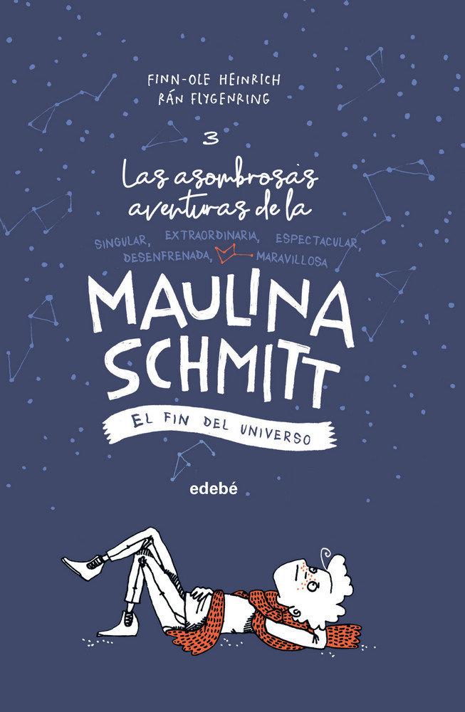 Maulina schmitt 3 el fin del universo