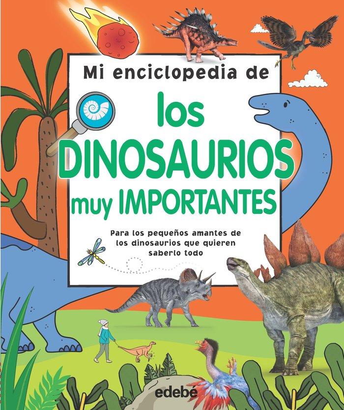 Mi enciclopedia de los dinosauiros muy importantes