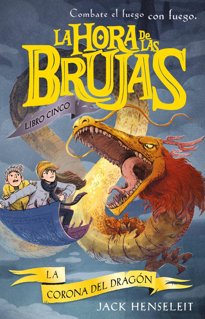 Hora de las brujas 5 la corona del dragon