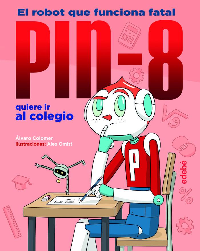 Pin 8 quiere ir al colegio