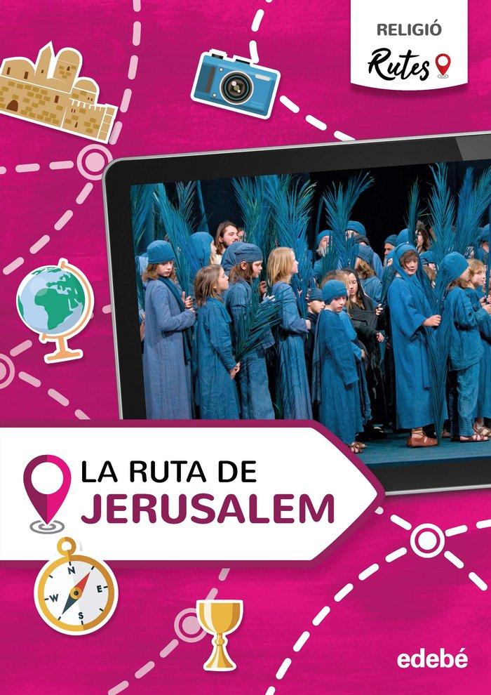 La ruta de jerusalem 5ºep cataluña 21 rutes (relig