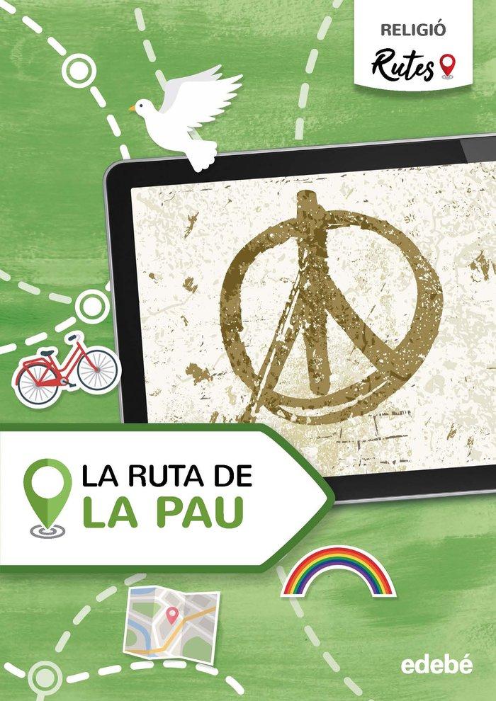La ruta de la pau 6ºep cataluña 21 rutes (religion