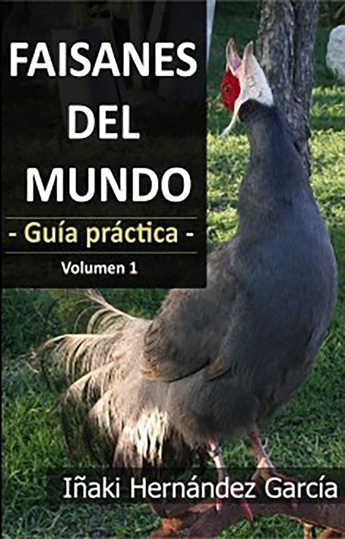 Faisanes del mundo guia practica volumen 1