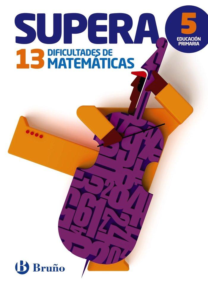 Supera 13 dificultades matematicas 5ºep 15        brumat0sd