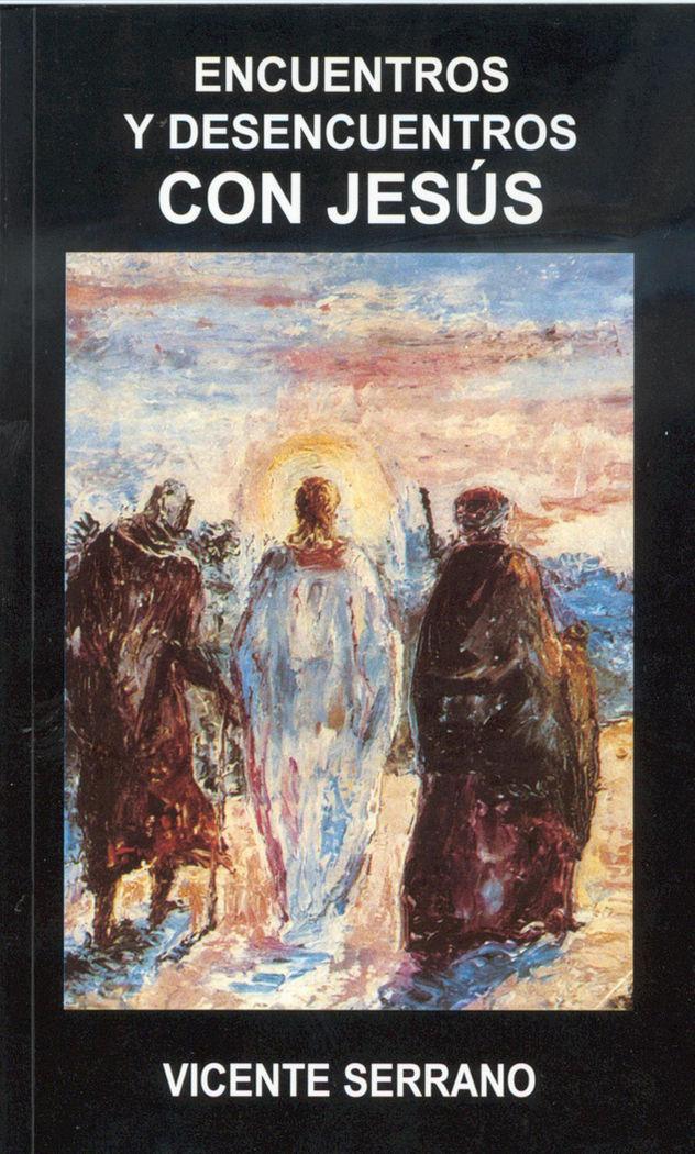 Encuentros y desencuentros con jesus