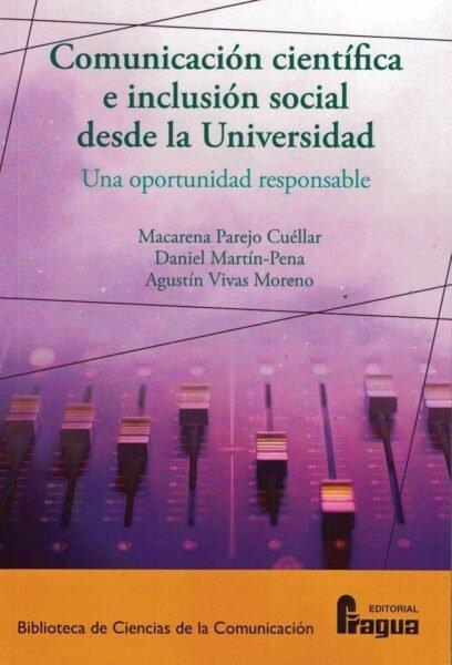 Comunicacion cientifica e inclusion social desde la universi