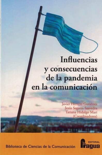 Influencias y consecuencias de la pandemia en la comunicaci