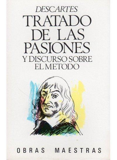 Tratado pasiones,discurso metodo