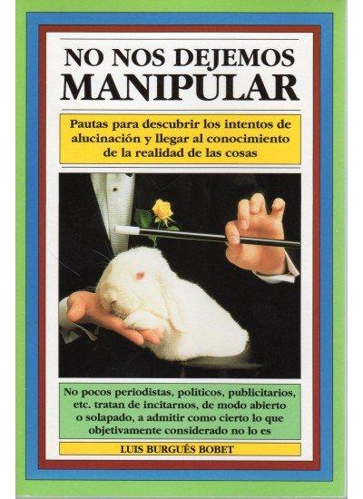 No nos dejemos manipular