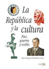 Republica y la cultura paz guerra y exilio,la
