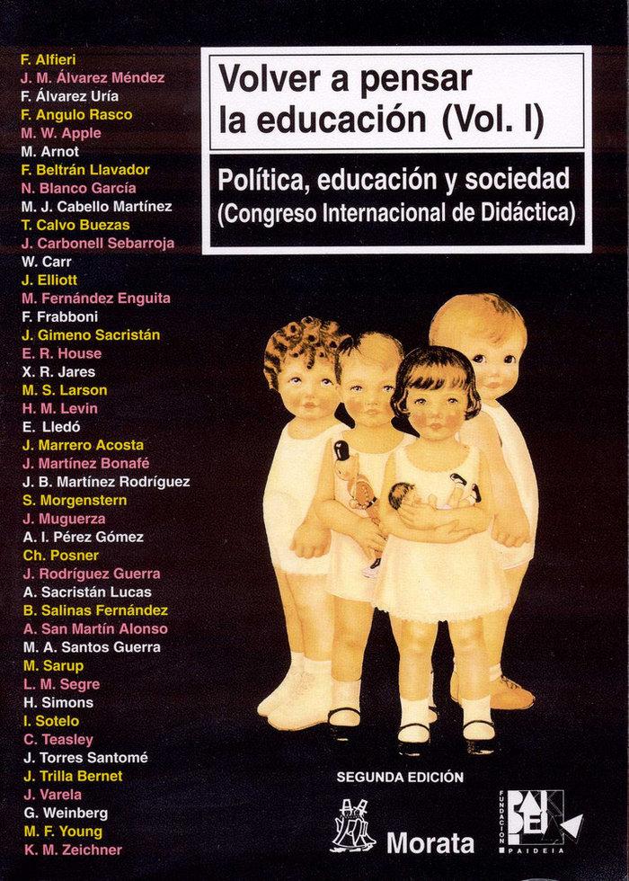Volver a pensar educacion vol i politica educacion y socied