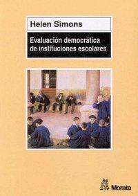 Evaluacion democratica de instituciones escolares