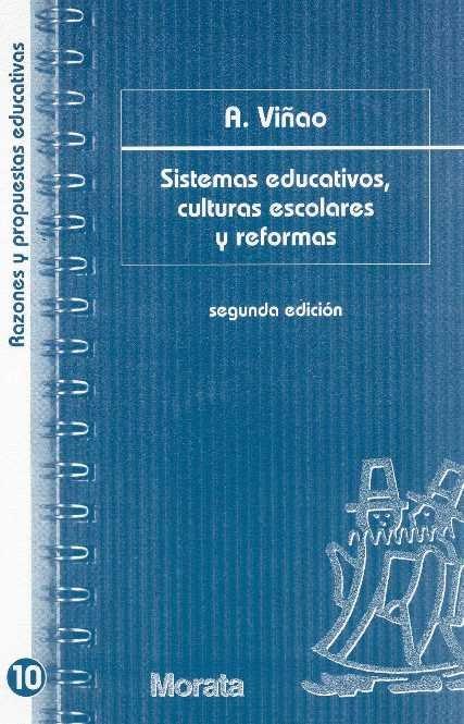 Sistemas educativos culturas escolares y reformas