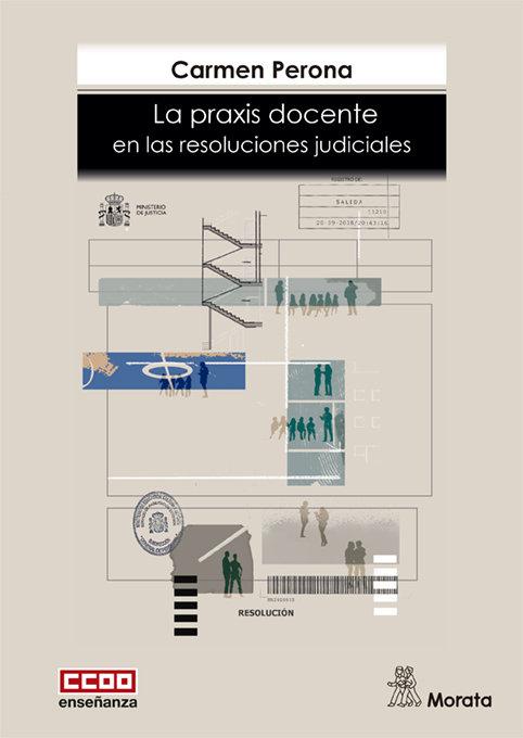 Praxis docente en las resoluciones judiciales,la