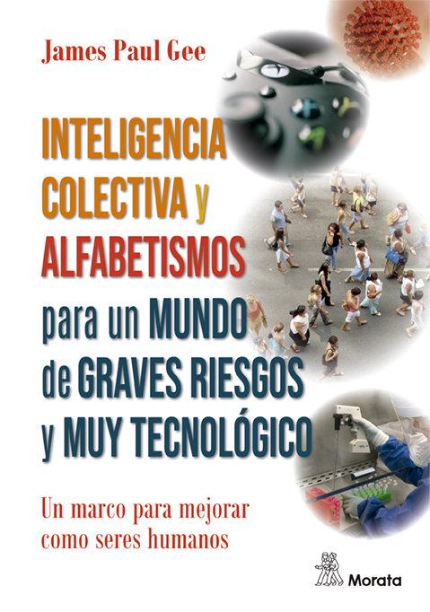Inteligencia colectiva y alfabetismo para nuestro mundo de a