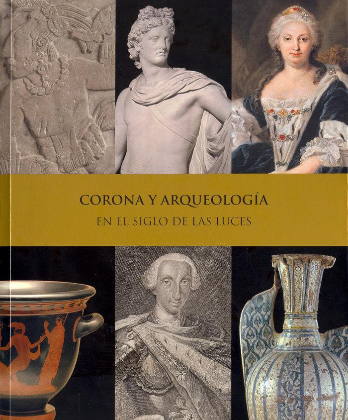 Corona y arqueologia en el siglo de las luces