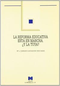 Reforma educativa esta en marcha,la y la tuya