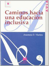 Caminos hacia una educacion inclusiva